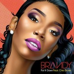 "Brandy: son single ""Put It Down""featuring Chris Brown est disponible aujourd'hui"