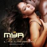Mya dévoile son nouveau clip vidéo intitulée Mr. Incredible