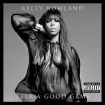 """Kelly Rowland dévoile plus de détails  sur """"Talk A Good Game"""""""