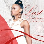 D. Woods dévoile son nouveau tube intitulé Last Christmas