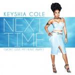 Keyshia Cole présente Next Time