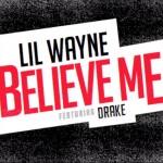 Lil Wayne dévoile la couverture de Believe Me featuring Drake