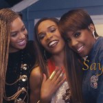 Michelle Williams présente Say Yes feat. Beyonce et Kelly Rowland