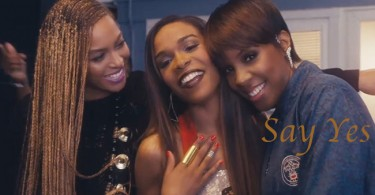 Beyonce-Michelle-Kelly-Say-Yes