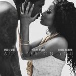 Meek Mill dévoile son amour pour Nicki Minaj dans All Eyes On You feat. Chris Brown